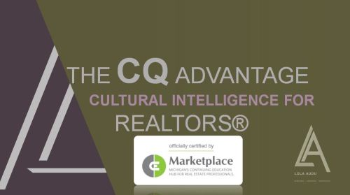 The CQ Advantage! Cultural Intelligence for REALTORS